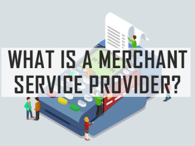 what-is-merchant-service-provider